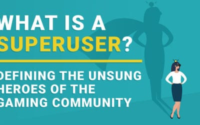 What is a Superuser? Defining the Unsung Heroes of the Gaming Community